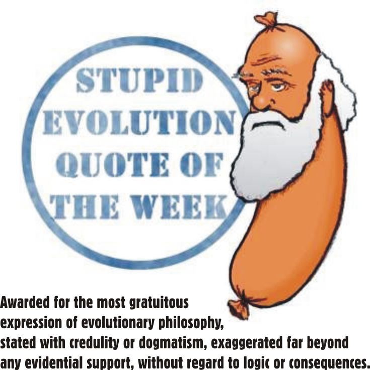"Dawrin Baloney award for ""stupid evolution quote of the week"""